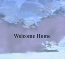WELCOME HOME Sticker