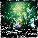 Crystalline From The Vine by Sarah ORourke