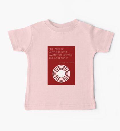 """""""The price of anything is the amount of life you exchange for it"""" – Henry David Thoreau Baby Tee"""