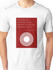 """The price of anything is the amount of life you exchange for it"" – Henry David Thoreau Unisex T-Shirt"