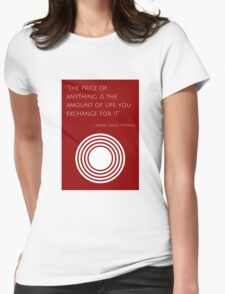 """The price of anything is the amount of life you exchange for it"" – Henry David Thoreau Womens Fitted T-Shirt"