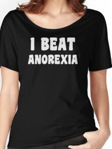 I Beat Anorexia Fat or Success Story Funny Offensive Women's Relaxed Fit T-Shirt