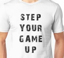 Step Your Game Up Unisex T-Shirt