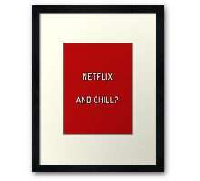 Netflix and Chill? Framed Print