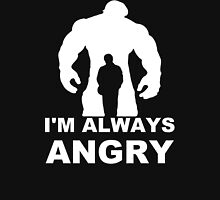 I'm Always Angry - Funny T-Shirt Short Sleeve 100% Cotton   Hoodie