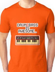Drum and Bass is Awesome... Unisex T-Shirt
