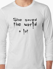 She saved the world Long Sleeve T-Shirt