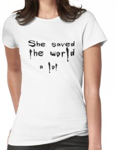 She saved the world Womens Fitted T-Shirt