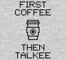 First Coffee Then Talkee V1.2 Kids Tee