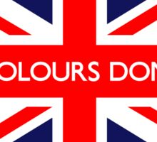 These Colours Don't Run UK British Union Jack Flag Sticker