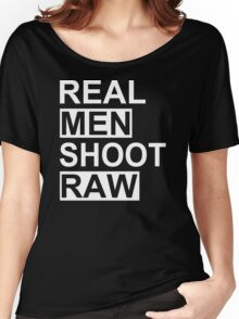 Real Men Shoot Raw Funny Photography T Shirt Cute Photographer Gift Tee Shirt Women's Relaxed Fit T-Shirt