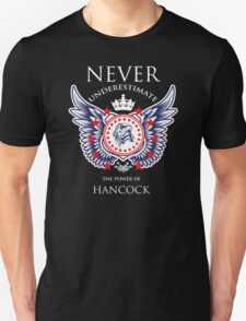 Never Underestimate The Power Of Hancock - Tshirts & Accessories T-Shirt