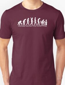 Something, Somewhere Went Terribly Wrong T-shirt Funny Evolution Geek Humor Unisex T-Shirt