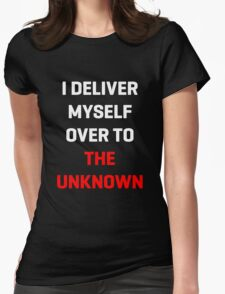 I Deliver Myself Over to the Unknown Womens Fitted T-Shirt