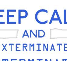 Keep Calm EXTERMINATE Sticker