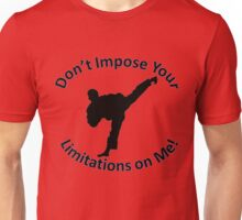 Karate male Don't Impose your Limitations on Me! Unisex T-Shirt