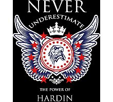 Never Underestimate The Power Of Hardin - Tshirts & Accessories Photographic Print