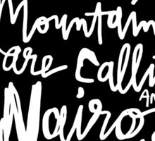 The Mountains Are Calling and Nairo Must Go  Sticker