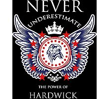 Never Underestimate The Power Of Hardwick - Tshirts & Accessories Photographic Print