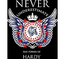 Never Underestimate The Power Of Hardy - Tshirts & Accessories Photographic Print