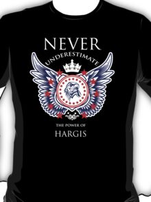 Never Underestimate The Power Of Hargis - Tshirts & Accessories T-Shirt