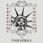 FREEDOM FOR FARM ANIMALS by veganese