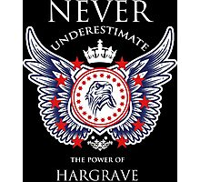 Never Underestimate The Power Of Hargrave - Tshirts & Accessories Photographic Print