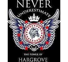 Never Underestimate The Power Of Hargrove - Tshirts & Accessories Photographic Print
