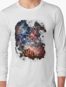 Don't Be So Naive Long Sleeve T-Shirt