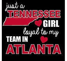 just a tenessee girl loyal to my team in atlanta Photographic Print