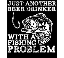 just another beer drinker with a fishing problem Photographic Print