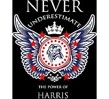 Never Underestimate The Power Of Harris - Tshirts & Accessories Photographic Print