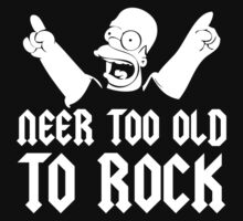 Homer Simpson Never Too Old to Rock OFFICIAL T-Shirt For Birthdates 1974-1983 T-Shirt