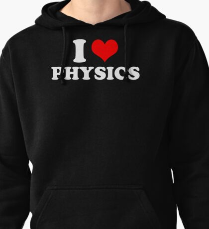 I LOVE HEART PHYSICS FUNNY T-SHIRT MENS WOMENS CHILDRENS SIZES CHRISTMAS Pullover Hoodie
