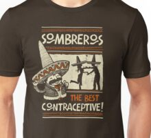 Sombreros, The best contraceptive Unisex T-Shirt