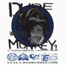 dude wheres my monkey by rogers bros by usanewyork