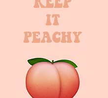 KEEP IT PEACHY by rubymanson