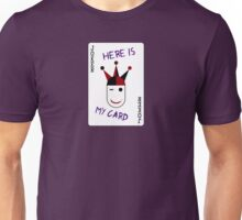 Here Is My Card Unisex T-Shirt