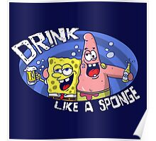 Drink like a sponge Poster