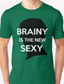 Brainy is Sexy T-Shirt