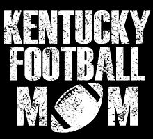 KENTUCKY FOOTBALL MOM by yuantees