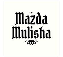 Mazda Mulisha Art Print