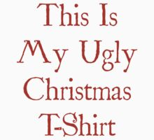 Ugly Christmas T-Shirt by FunniestSayings