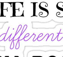 Life Is So Different From Books Sticker