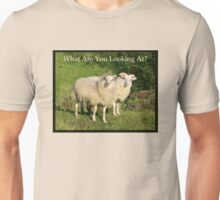 Nature Series/Humor/What Are You Looking At? Unisex T-Shirt