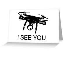 I'll see you Drone Greeting Card