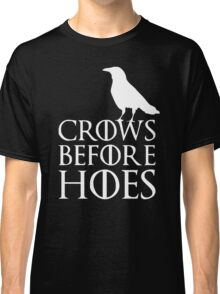 Crows before Hoes Game of Thrones Jon Snow Nights Stark 2015 Classic T-Shirt