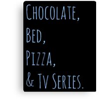 chocolate, bed, pizza & tv series Canvas Print