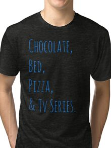 chocolate, bed, pizza & tv series Tri-blend T-Shirt