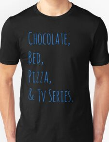 chocolate, bed, pizza & tv series T-Shirt